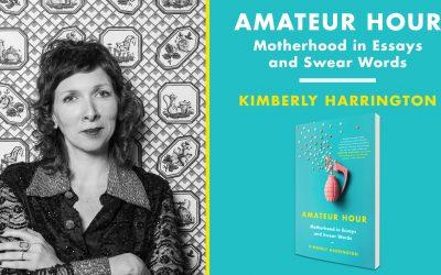 Do Yourself a Favor and Go Buy Kimberly Harrington's Book Amateur Hour